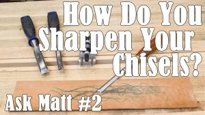 How Do You Sharpen Your Chisels