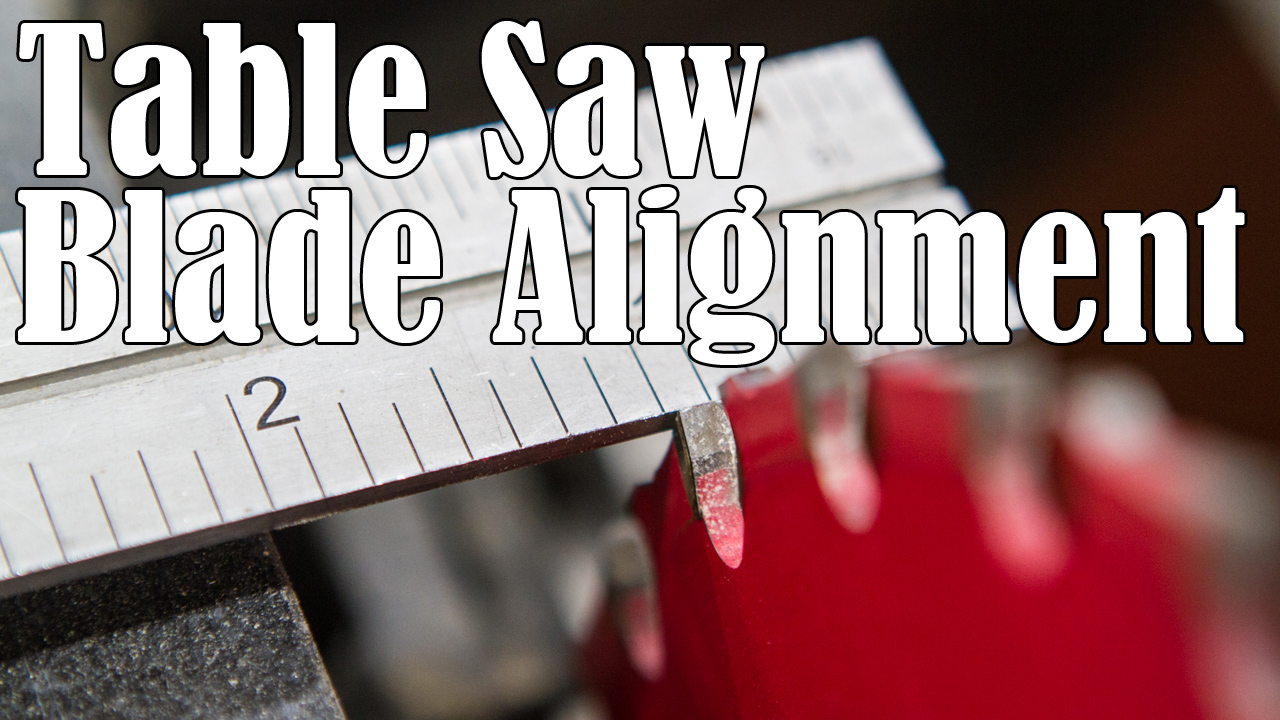 Table Saw Blade Alignment (Cabinet Style Saw)