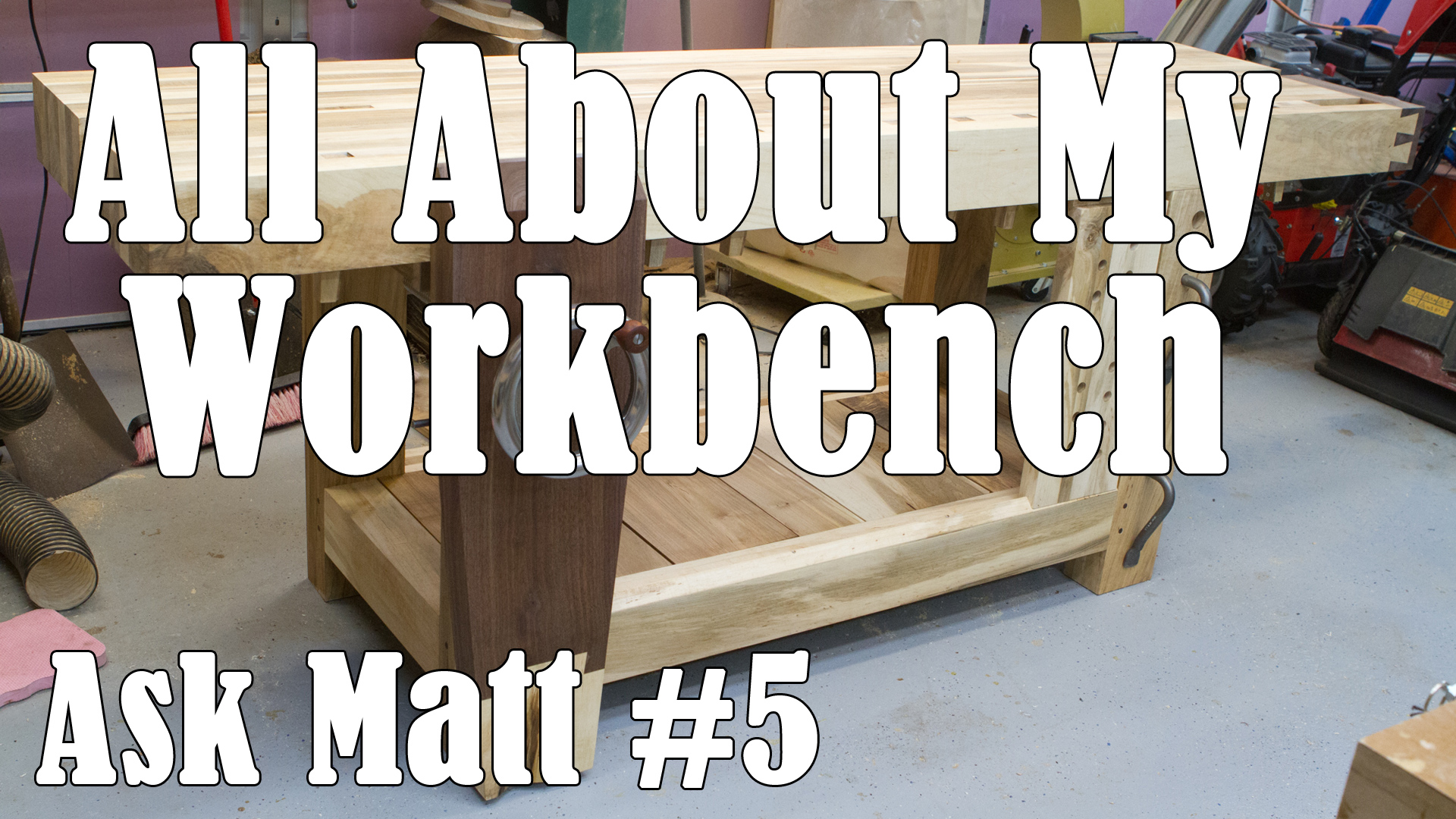 All About My Split Top Roubo Workbench