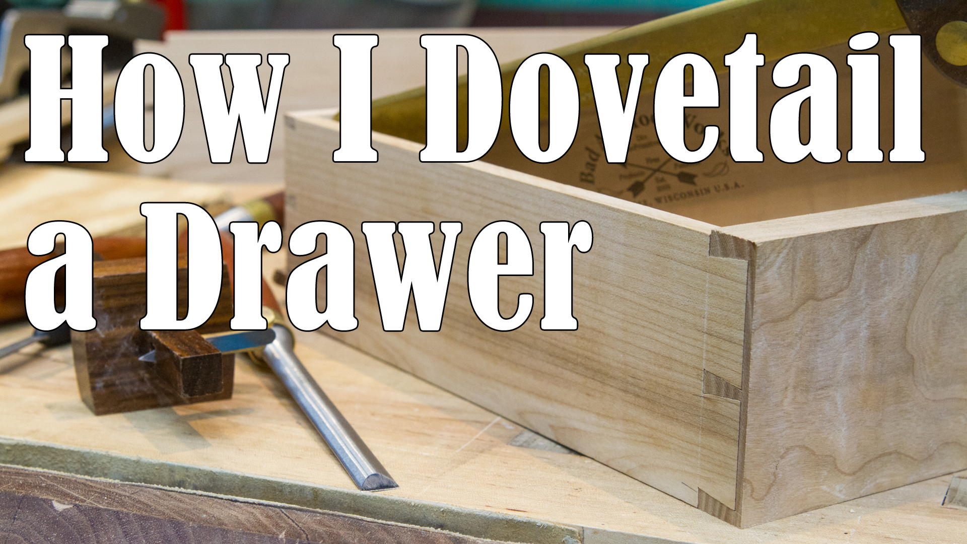 How I Dovetail a Drawer