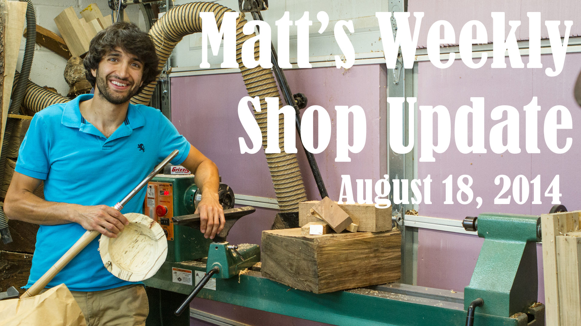 Matt's Weekly Shop Update - Aug 18 2014