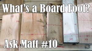 What is a Board Foot? - Ask Matt #10