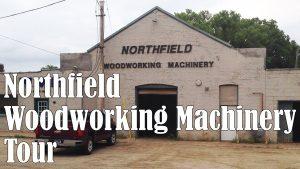 Northfield Woodworking Machinery Tour