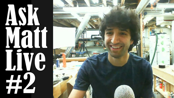 Ask Matt Live #2