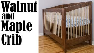 Walnut and Maple Crib Build